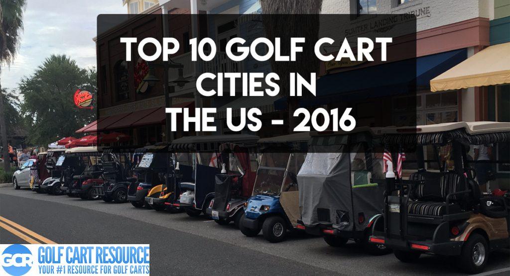 Top 10 Golf Cart Cities for 2016