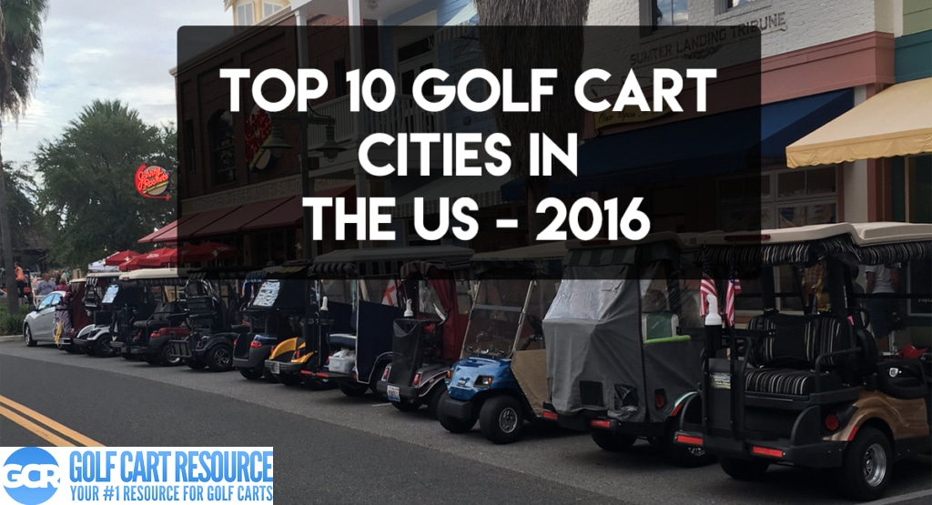 Peachtree City Golf Carts >> Top 10 Golf Cart Cities in the United States for 2016 | Golf Cart Resource