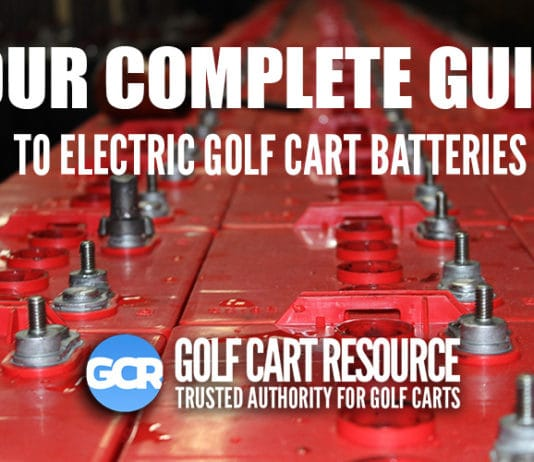 Your Complete guide to electric golf cart batteries